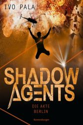 Shadow Agents, Band 2: Die Akte Berlin