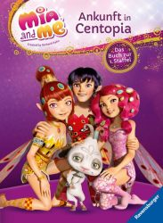 Mia and me: Ankunft in Centopia