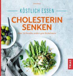 Köstlich essen - Cholesterin senken