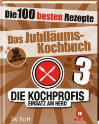 Die Kochprofis 3 - Das Jubiläums-Kochbuch