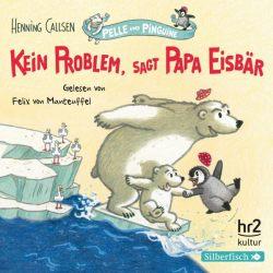 Pelle und Pinguine 1: Kein Problem, sagt Papa Eisbär (Audio-CD)