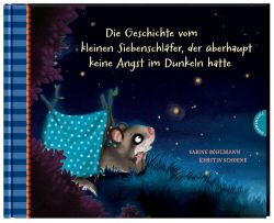 Der kleine Siebenschläfer 5: Die Geschichte vom kleinen Siebenschläfer, der überhaupt keine Angst im Dunkeln hatte