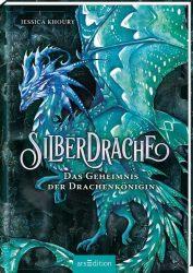 Silberdrache - Das Geheimnis der Drachenkönigin (Silberdrache 2)