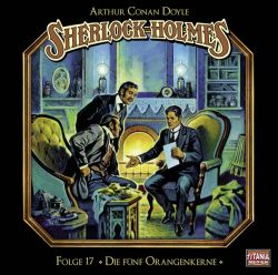 Die fünf Orangenkerne (Audio-CD)