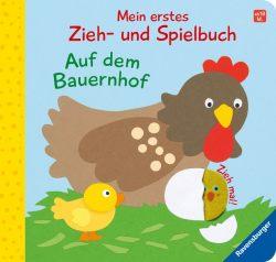Mein erstes Zieh- und Spielbuch: Auf dem Bauernhof