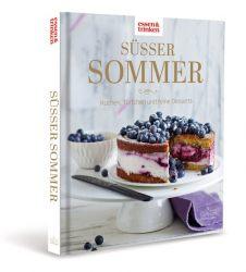 Süßer Sommer • Kuchen, Törtchen und feine Desserts