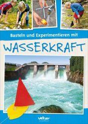Basteln und Experimentieren mit Wasserkraft