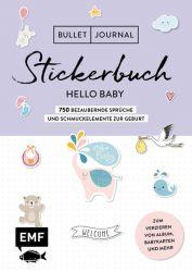 Bullet Journal – Stickerbuch Hello Baby: 750 bezaubernde Sprüche und Schmuckelemente zur Geburt