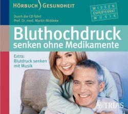 Bluthochdruck senken ohne Medikamente - Hörbuch (Audio-CD)