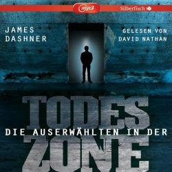 Die Auserwählten - Maze Runner 3: Maze Runner: Die Auserwählten - In der Todeszone (Audio-CD)