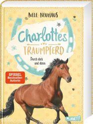 Charlottes Traumpferd 6: Durch dick und dünn