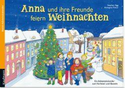 Anna und ihre Freunde feiern Weihnachten. Ein Adventskalender zum Vorlesen und Basteln