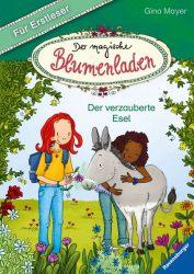 Der magische Blumenladen für Erstleser, Band 3: Der verzauberte Esel