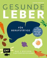 Gesunde Leber – Das 2-Wochen-Fastenprogramm für Berufstätige