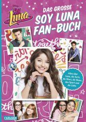Disney: Das große Soy Luna Fan-Buch