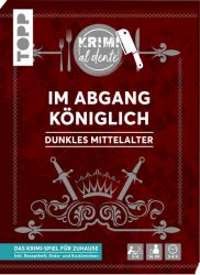 Krimi al dente – Dunkles Mittelalter – Im Abgang königlich