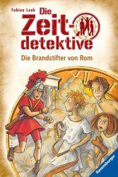 Die Zeitdetektive, Band 6: Die Brandstifter von Rom