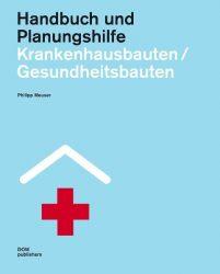 Krankenhausbauten/Gesundheitsbauten. Handbuch und Planungshilfe