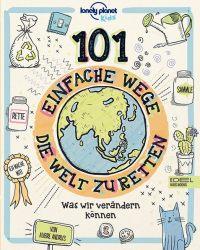 101 einfache Wege, die Welt zu retten