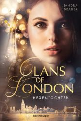Clans of London, Band 1: Hexentochter