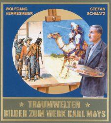 Traumwelten - Bilder zum Werk Karl Mays I