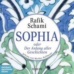 Sophia oder Der Anfang aller Geschichten (Audio-CD)