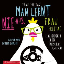 Man lernt nie aus, Frau Freitag! (Audio-CD)
