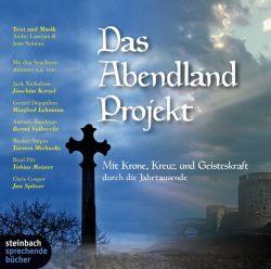 Das Abendland Projekt - Eine mystische Reise durch Jahrtausende (Audio-CD)