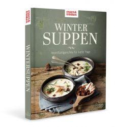 Wintersuppen • Wohlfühlgerichte für kalte Tage