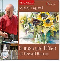 Grundkurs Aquarell - Blumen und Blüten