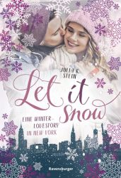 Let It Snow. Eine Winter-Lovestory in New York