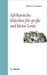 Afrikanische Märchen für große und kleine Leute