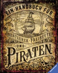 Ein Handbuch für Abenteurer, Freibeuter und Piraten