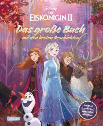 Disney: Die Eiskönigin 2 – Das große Buch mit den besten Geschichten