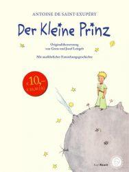 Der Kleine Prinz. Originalübersetzung mit Entstehungsgeschichte