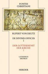 Liber de divinis officiis I /Der Gottesdienst der Kirche I