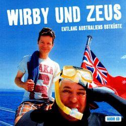 Wirby und Zeus: Entlang Australiens Ostküste (Audio-CD)