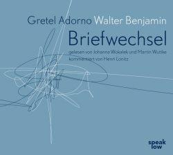 Gretel Adorno Walter Benjamin. Briefwechsel (Audio-CD)