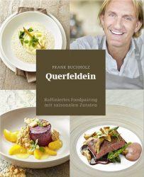Querfeldein – Raffiniertes Foodpairing mit saisonalen Zutaten