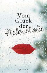 Vom Glück der Melancholie