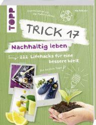 Trick 17 – Nachhaltig leben