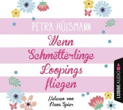 Wenn Schmetterlinge Loopings fliegen (Audio-CD)