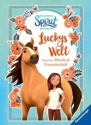 Dreamworks Spirit Wild und Frei: Luckys Welt. Alles über Pferde und Freundschaft