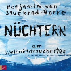 Nüchtern am Weltnichtrauchertag (Audio-CD)