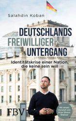 Deutschlands freiwilliger Untergang
