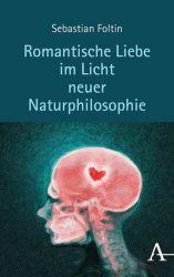 Romantische Liebe im Licht neuer Naturphilosophie