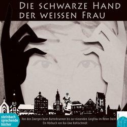 Die schwarze Hand der weißen Frau (Audio-CD)