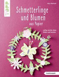 Schmetterlinge und Blumen aus Papier (kreativ.kompakt)