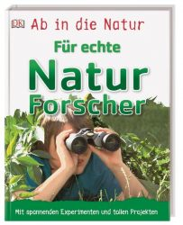 Ab in die Natur. Für echte Naturforscher