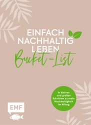 Einfach nachhaltig leben – Meine grüne Bucket-List